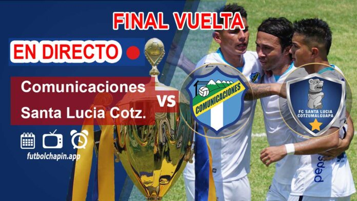 Comunicaciones-vs-Santa-Lucia-Cotzumalguapa-en-Directo-final-vuelta