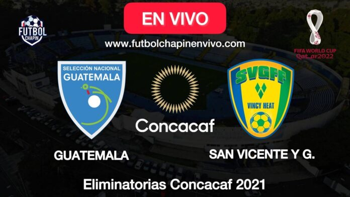 Guatemala vs San Vicente y Granadinas online 2021