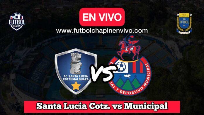 Santa-Lucia-Cotzumalguapa-vs-Municipal-en-vivo-online